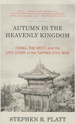 Autumn in the Heavenly Kingdom By Platt, Stephen R.