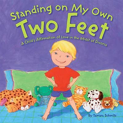Standing on My Own Two Feet By Schmitz, Tamara